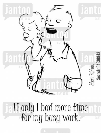 paper pushers cartoon humor: If only I had more time for my busy work.