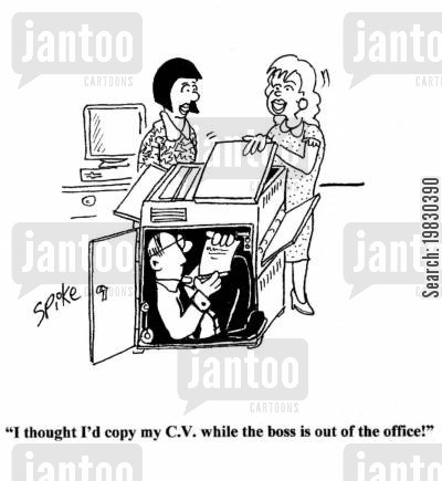 photocopier cartoon humor: 'I thought I'd copy my C.V. while the boss is out of the office!'