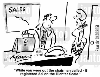 evaluating cartoon humor: While you were out the chairman called - it registered 3.9 on the Richter Scale.