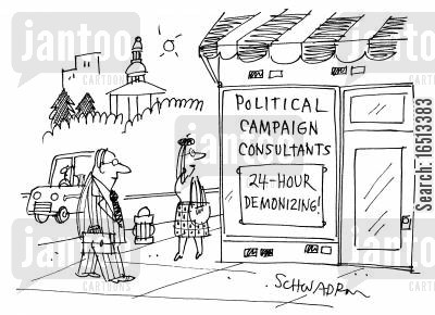new business cartoon humor: 'Political Campaign Consultants: 24 hour demonizing!'