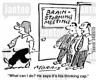 brain storming cartoon humor: What can I do? He says it's his thinking cap.