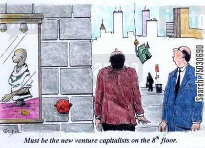 pedestrian cartoon humor: 'Must be the new venture capitalists on the 8th floor.'