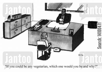 psychometric test cartoon humor: If you could be any vegetarian, which one would you be and why?