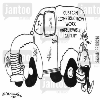 quality controls cartoon humor: Custom Construction Work, Unbelievable Quality.