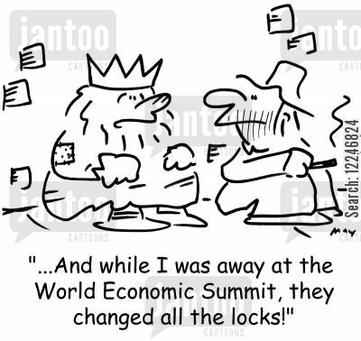 change the locks cartoon humor: '...And while I was away at the World Economic Summit, they changed all the locks!'