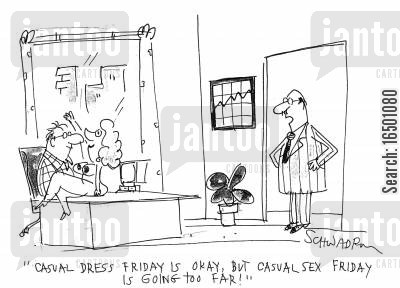 taking it too far cartoon humor: Casual sex Friday is going too far.