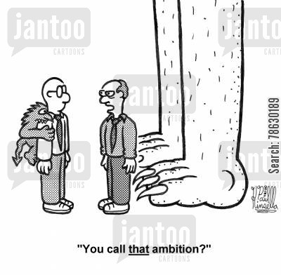cathartic cartoon humor: 'You call that ambition?'