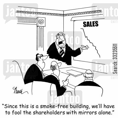 shareholder cartoon humor: Since this is a smoke-free building, we'll have to fool the shareholders with mirrors alone.