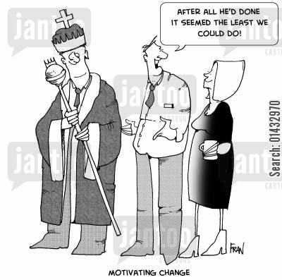motivating change cartoon humor: After all he'd done it seemed the least we could do!