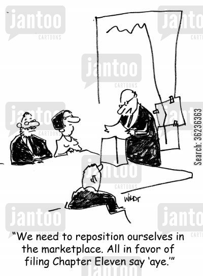 board votes cartoon humor: 'We need to reposition ourselves in the marketplace. All in favor of filing Chapter Eleven say 'aye.''
