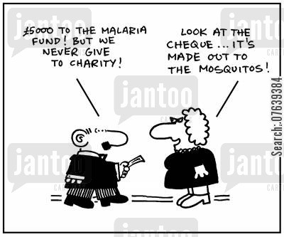 charitable institutions cartoon humor: '£5000 to the malaria fund. But we never give to charity.' - 'Look at the cheque. It's made out to the mosquitos'