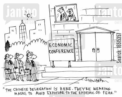 fearmongering cartoon humor: 'The Chinese delegation is here. They're wearing masks, to avoid exposure to the epidemic of fear.'