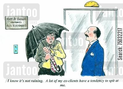 spit cartoon humor: 'I know it's not raining. A lot of my ex-clients have a tendency to spit at me.'