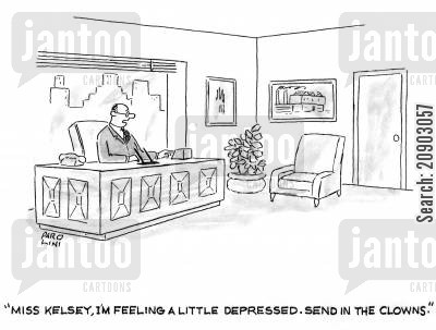 cirus cartoon humor: 'Miss Kelsey, I'm feeling a little depressed. Send in the clowns.'