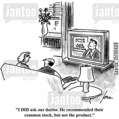 advertisment cartoon humor: 'I DID ask our doctor. He recommended their common stock, but not their product.'