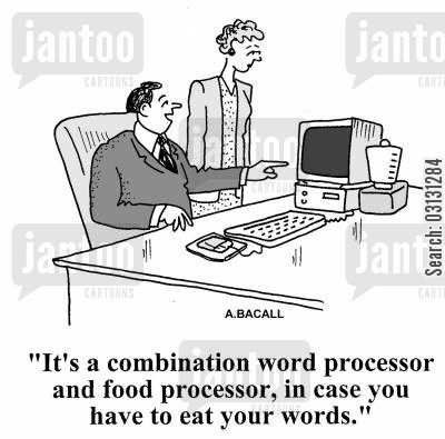 food processor cartoon humor: It's a combination word processor and food processor, in case you have to eat your words.