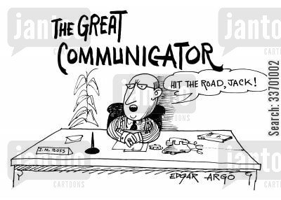 hit the road jack cartoon humor: The Great Communicator.