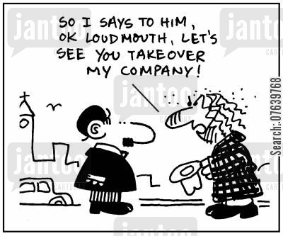 business merger cartoon humor: 'So I says to him, ok loudmouth, let's see you takeover my company.'