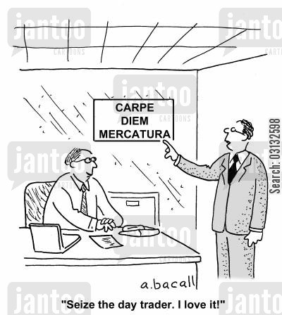 sales department cartoon humor: 'Seize the day trader. I love it.'