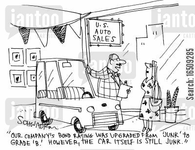 company grade cartoon humor: 'Our company's bond rating was upgraded from 'junk' to grade 'b'. However, the car itself is still junk.'