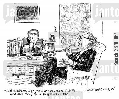 health plans cartoon humor: 'Our company health plan is quite simple...Elmer Harcourt, in accounting, is a faith healer.'