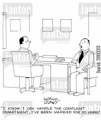 complaints departments cartoon humor: 'I know I can handle the complaint department. I've been married for 20 years.'