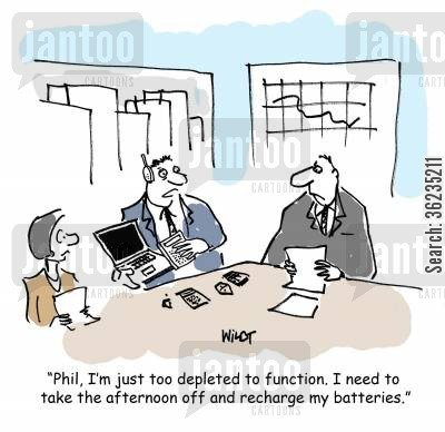 recharge cartoon humor: Phil, I'm just too depleted to function. I need to take the afternoon off and recharge my batteries.