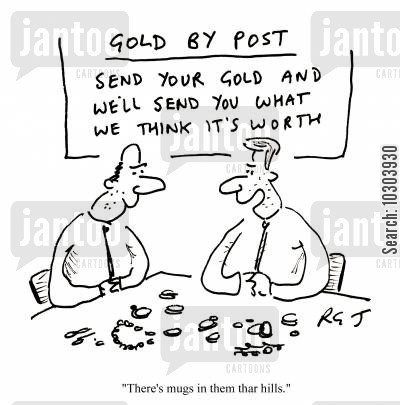 swindle cartoon humor: 'Gold by post - send us your gold and we'll send you what we think it's worth.'  'There's mugs in them thar hills.'