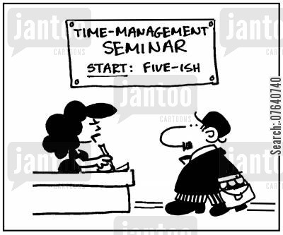 management seminars cartoon humor: 'Time management seminar. Start: five-ish.'