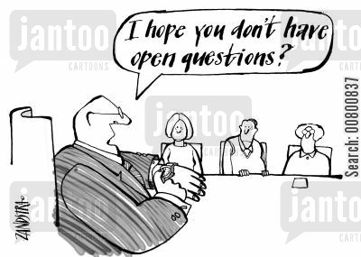 home time cartoon humor: 'I hope you don't have any open questions?'