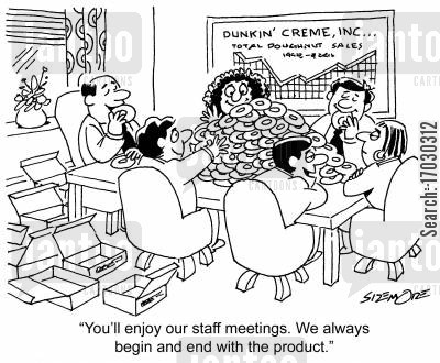 conference room cartoon humor: 'You'll enjoy our staff meetings. We always begin and end with the product.'
