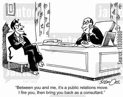 devilish cartoon humor: 'Between you and me, it's a public relations move. I fire you, then bring you back as a consultant.'