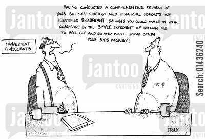 financial forecasts cartoon humor: 'Having conducted a comprehensive review of your business strategy and financial forecasts...'