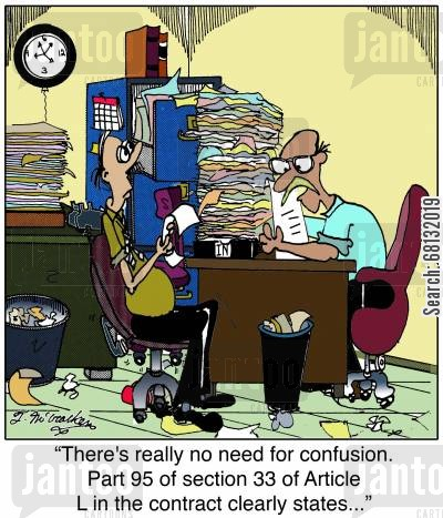 contract cartoon humor: 'There's really no need for confusion. Part 95 of section 33 of Article L in the contract clearly states ...'