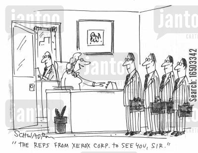 reps cartoon humor: 'The reps from Xerox Corp. to see you, sir.'