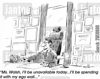 corporate cartoon humor: Ms. Walsh, I'll be unavailable today...I'm spending it with my ego wall.