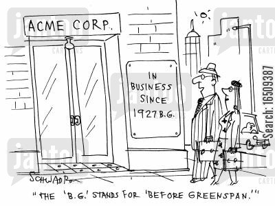 federal reserves cartoon humor: Acme Corp - In business since 1927 BG. 'The 'BG' stands for 'Before Greenspan'.'