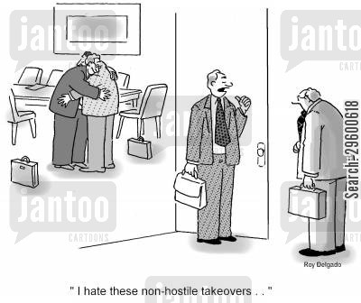 staff cartoon humor: 'I hate these non-hostile takeovers...'