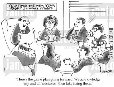 game plan cartoon humor: 'Here's the game plan going forward. We acknowledge any and all 'mistakes,' then fake fixing them.'