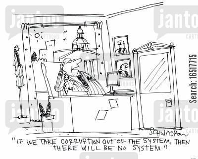 corrupts cartoon humor: 'If we take corruption out of the system, then there will be no system.'
