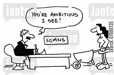 bank credit cartoon humor: 'You're ambitious I see!'