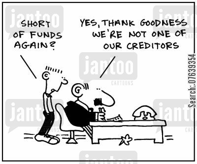book keeping cartoon humor: 'Short of funds again?' - 'Yes, thank goodness we're not one of our creditors.'