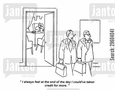 taking credit cartoon humor: 'I always feel at the end of the day I could've taken credit for more.'