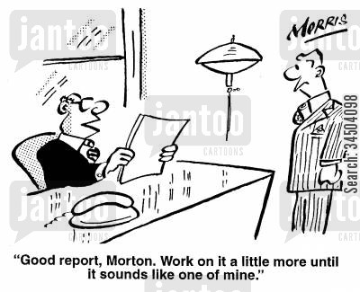 taking credit cartoon humor: Good report, Morton. Work on it a little more until it sounds like one of mine.