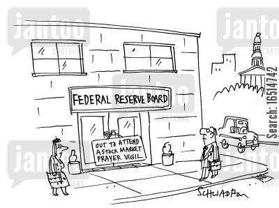 prayer vigil cartoon humor: Federal Reserve Board - Out to Attend A Stock Market Prayer Vigil.