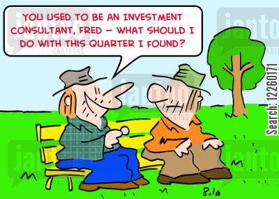 investment consultant cartoon humor: 'You used to be an investment consultant, Fred -- what should I do with this quarter I found?'