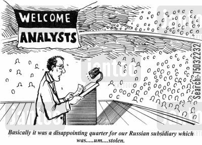 financial analyst cartoon humor: 'Basically it was a disappointing quarter for our Russian subsidiary which was...um...stolen.'
