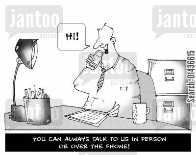 customer helplines cartoon humor: 'You can always talk to us in person or over the phone.'