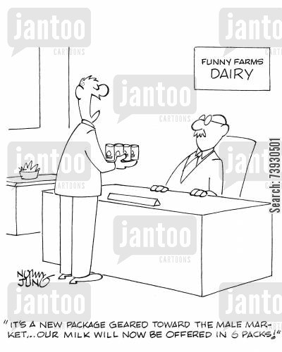 dairies cartoon humor: 'It's a new package geared toward the male market...our milk will now be offered in 6 packs!'