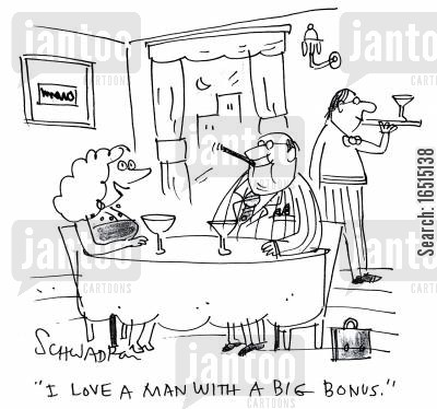 materialism cartoon humor: 'I love a man with a big bonus.'